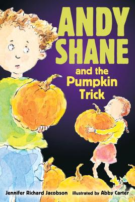 Andy Shane and the Pumpkin Trick By Jacobson, Jennifer Richard/ Carter, Abby (ILT)