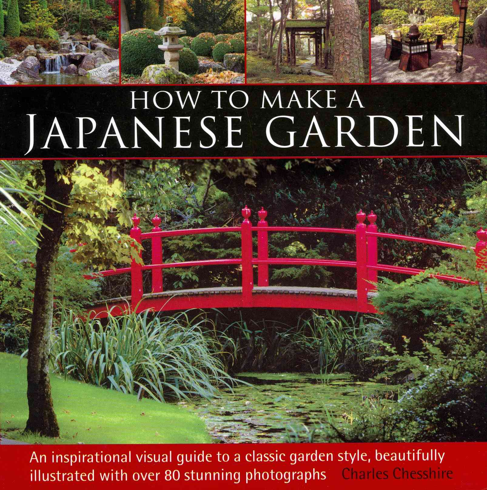 How to Make a Japanese Garden By Chesshire, Charles